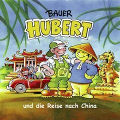 Bauer Hubert und die Reise nach China