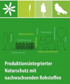 Forum Produktionsintegrierter Naturschutz mit nachwachsenden Rohstoffen