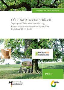 Band 37: Tagung und Wettbewerbsauslobung Bauen mit nachwachsenden Rohstoffen