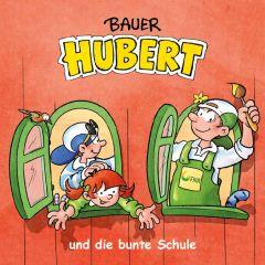 Bauer Hubert und die bunte Schule