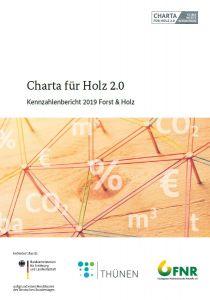 Charta für Holz 2.0: Kennzahlenbericht 2019 Forst & Holz