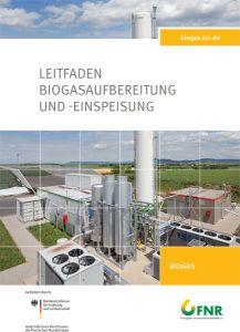Leitfaden Biogasaufbereitung und -einspeisung