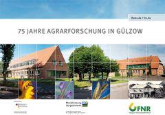75 Jahre Agrarforschung in Gülzow