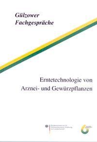 Band 22: Erntetechnologie von Arznei- und Gewürzpflanzen
