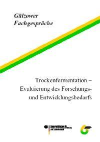 Band 23: Trockenfermentation - Evaluierung des Forschungs- und Entwicklungsbedarfs