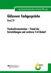 Band 24: Trockenfermentation - Stand der Entwicklungen und weiterer F+E-Bedarf