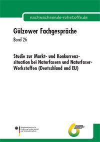 Band 26: Studie zur Markt- und Konkurrenzsituation bei Naturfasern und Naturfaser-Werkstoffen (Deutschland und EU)