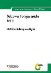 Band 31: Fachgespräch Stoffliche Nutzung von Lignin