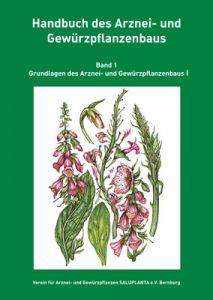Handbuch des Arznei- und Gewürzpflanzenanbaus Band 1/2/3