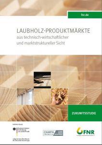 Laubholz-Produktmärkte aus technisch-wirtschaftlicher und marktstruktureller Sicht