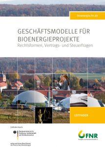 Geschäftsmodelle Bioenergieprojekte - Rechtsfragen, Vertrags- und Steuerfragen