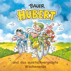 Bauer Hubert und das quietschvergnügte Wochenende