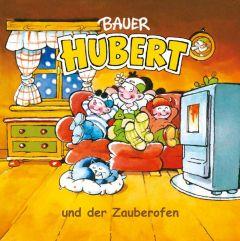 Bauer Hubert und der Zauberofen